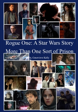 Rogue One: A Star Wars Story More Than One Sort of Prison