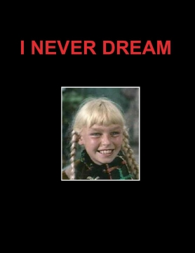 I Never Dream
