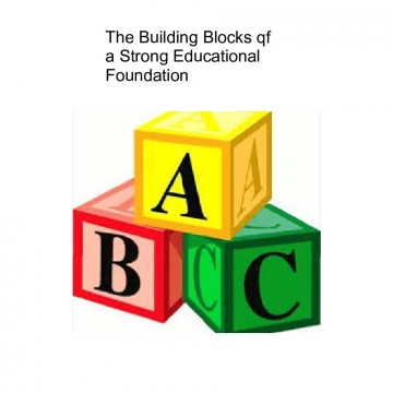 The Building  Blocks of a Strong Educational Foundation