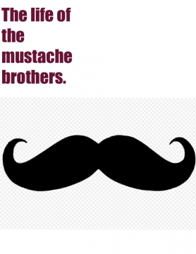 Life of the mustache brothers