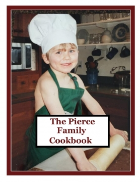 The Pierce Family Cookbook: Cooking With Love