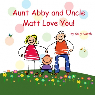 Aunt Abby and Uncle Matt Love You!