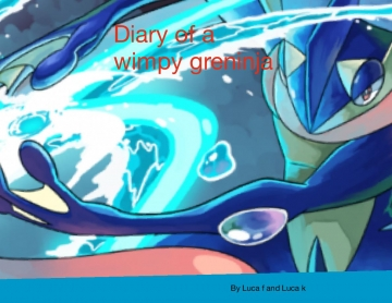 A diary of a wimpy greninja