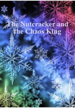 the nutcracker and the chaos king