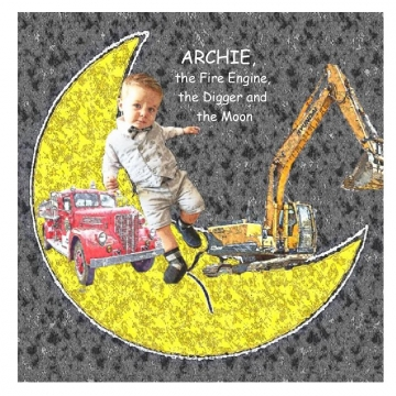 Archie, the Fire Engine, the Digger and the Moon