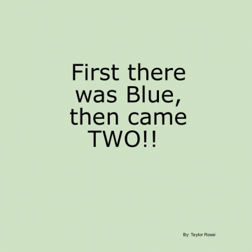 First there was Blue, then came TWO
