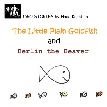 The Plain Goldfish and Berlin the Beaver