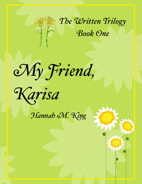 The Written Trilogy: My Friend, Karisa