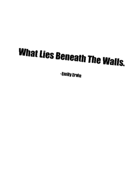 What Lies Beneath The Walls
