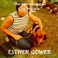 The Family History and Chronicles of ESTHER GOWER