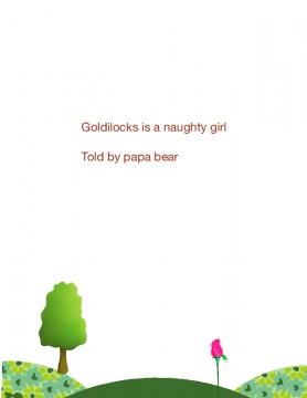 Goldilocks is a naughty girl