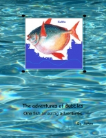 The Adventures of Bubbles the Fish (Book 01)