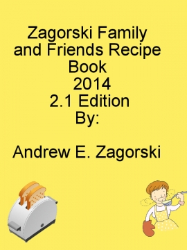 Zagorski Family Recipe Book Volume 2.1