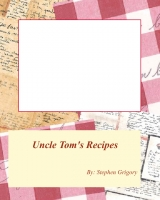 Uncle Tom's Recipes