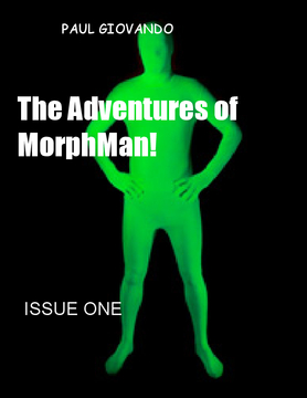 The Incredible Adventures of Morph-Man! Issue One