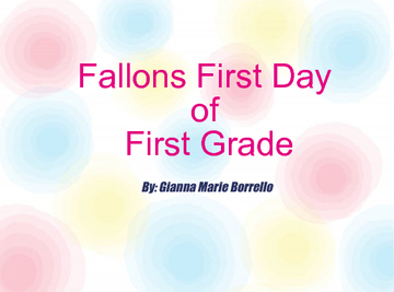 Fallon's First Day of Frist Grade
