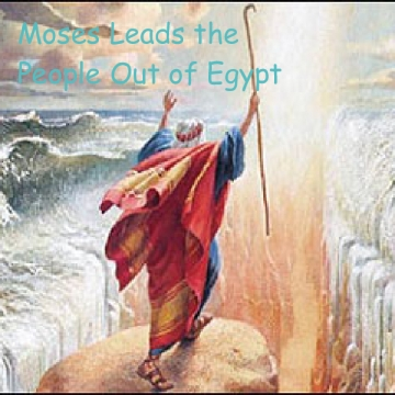 Moses Leads the People Out of Egypt