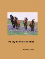 The Day the Horses Ran Free