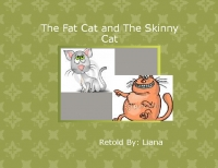 The Skinny Cat and The Fat Cat