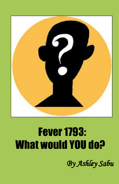 Fever 1793:What would YOU do?