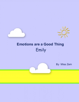 Emotions are a Good Thing Emily