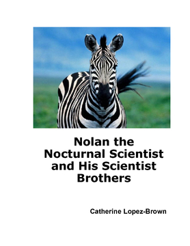 Nolan the Nocturnal Scientist and His Scientist Brothers