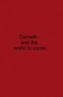 Darneth and the world to come