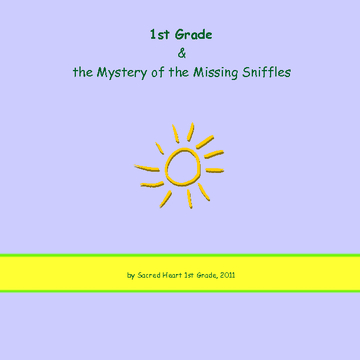 1st Grade and the Mystery of the Missing Sniffles