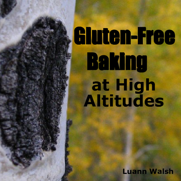 Gluten-Free Baking at High Altitudes