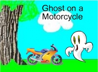 Ghost on a Motorcycle