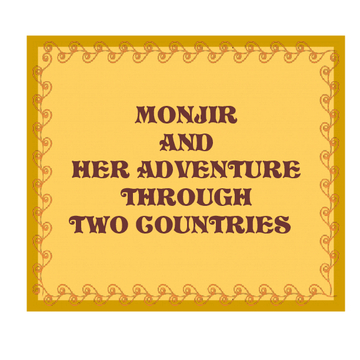 Monjir And Her Adventure Through Two Countries