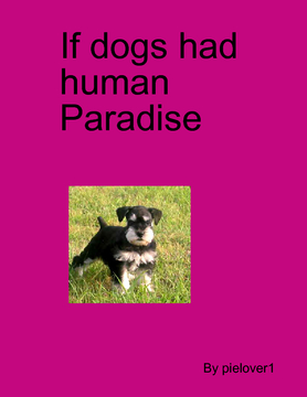 If dogs Human Paradise