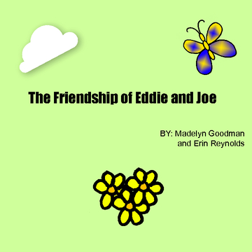 The FRIENDSHIP of Eddie and Joe