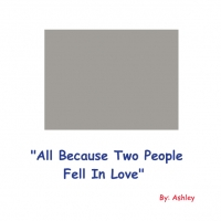 """All Because Two People Fell In Love"""