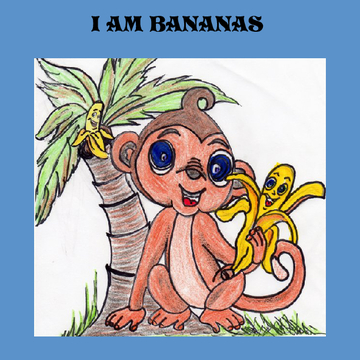 I am Bananas