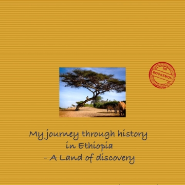 My journey through history in Ethiopia- A Land of discovery