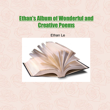 Ethan's Album of Wonderful and Creative Poetry