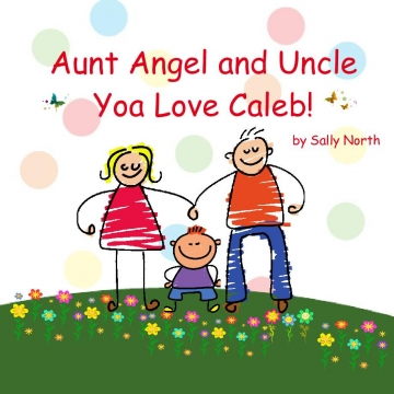 Aunt Angel and Uncle Yoa Love Caleb!