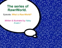 The Series of Rawrworld.