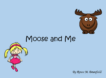 Moose and Me