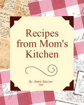Recipes from Mom's Kitchen