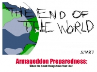 Armageddon Preparedness: When the Small Things Save Your Life!