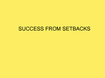 Success from Setbacks - Stage 1