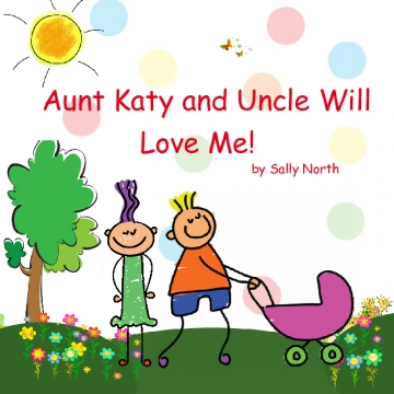 Aunt Katy and Uncle Will Love Me!