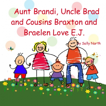 Aunt Brandi, Uncle Brad and Cousins Braxton and  Braelen Love E.J.