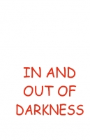 In and Out of Darkness