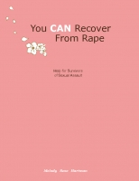 You CAN Recover From Rape