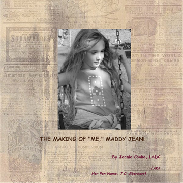 "THE MAKING OF ""ME,"" MADDY JEAN"