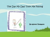 The Day My Dad Took Me Fishing
