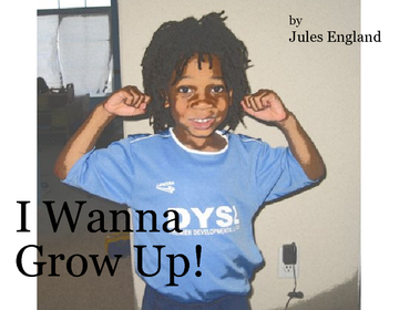 I Want to Grow Up!